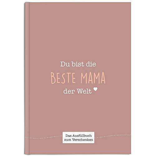 Du bist die beste Mama der Welt: Ein einzigartiges Geschenk zum Ausfüllen (beigerot)