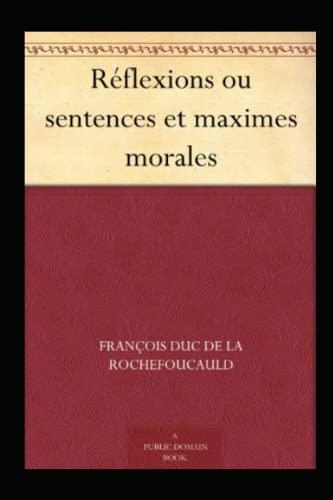 Réflexions ou sentences et maximes morales Annoté