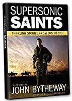 Supersonic Saints: Thrilling Stories from LDS Pilots