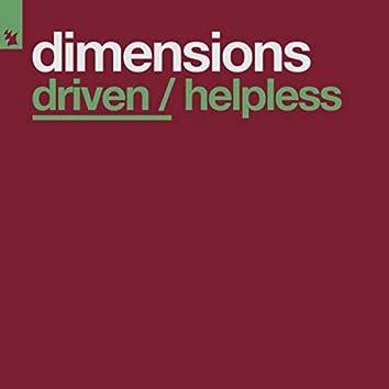 Driven / Helpless