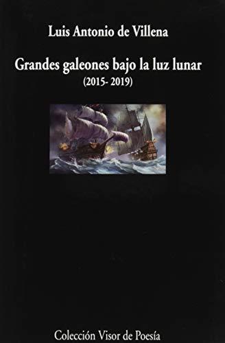 Grandes galeones bajo la luz lunar (2015-2019): 1092 (visor de Poesía)