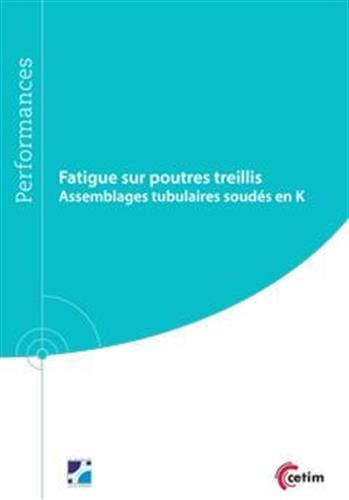 Fatigue sur poutres treillis (Réf : 9Q252): Assemblages tubulaires soudés en K