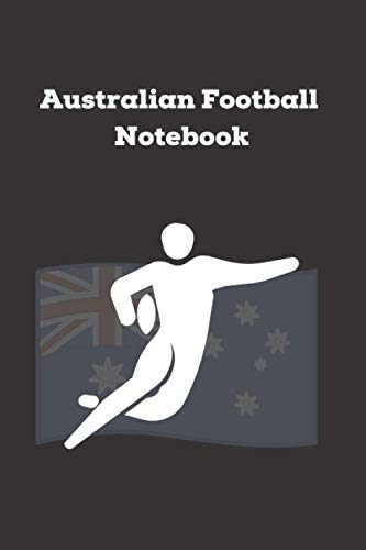 Australian Football Notebook: Australian Football Fan Notebook | 6*9
