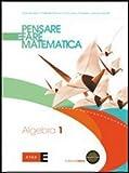 Pensare e fare matematica. Algebra. Preparazione alla prova INVALSI. Per le Scuole superiori. Con espansione online (Vol. 1)