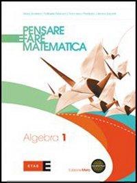 Pensare e fare matematica. Algebra. Preparazione alla prova INVALSI. Per le Scuole superiori. Con espansione online: 1