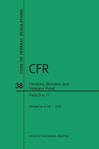 Compare Textbook Prices for Code of Federal Regulations, Title 38, Pensions, Bonuses, and Veterans' Relief, Pt. 0-17, Revised as of July 1, 2015 Revised Edition ISBN 9780160929229 by Office of the Federal Register (U.S.)