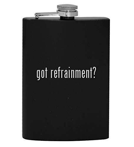 got refrainment? - 8oz Hip Drinking Alcohol Flask