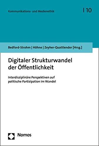 Digitaler Strukturwandel der Öffentlichkeit: Interdisziplinäre Perspektiven auf politische Partizipation im Wandel