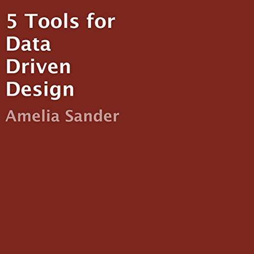 5 Tools for Data Driven Design cover art