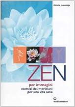 Permalink to Zen per immagini. Esercizi dei meridiani per una vita sana PDF