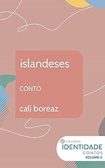 islandeses: Conto Coleção Identidade - Vol.2 por [calí boreaz]
