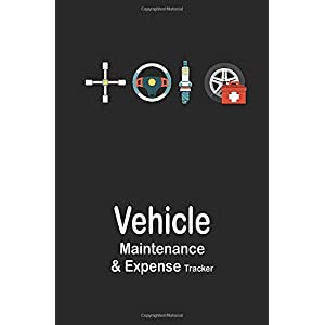 Vehicle Maintenance & Expense Tracker: Fix Equipment on Black cover, Auto service and repair record with yearly summary cost, mileage log, tires replacement and fuel, trip log, car parts checklist