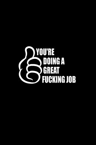 You're Doing a Great Fucking Job: Boss Gift - Employee Gift - Office Gift - Office Worker Book - Lines Notebook 6x9 120 pages