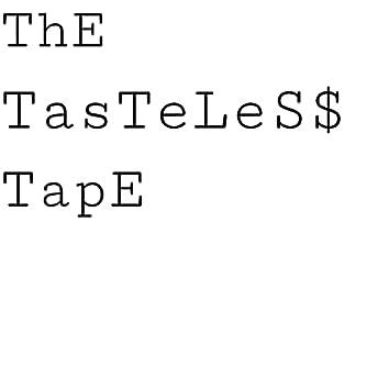 The Tasteless Tape (TTT)