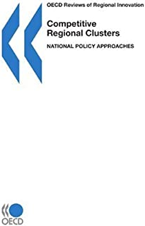 Competitive Regional Clusters: National Policy Approaches: OECD Reviews of Regional Innovation
