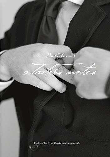 Titel: A Tailors Notes: Ein Handbuch der klassischen Herrenmode