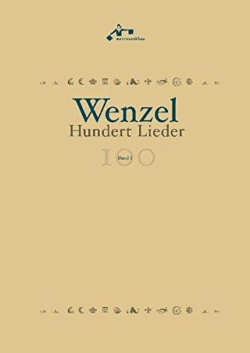 Wenzel: Hundert Lieder: Liederbuch - komplett mit Noten und Texten