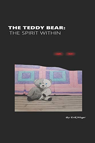 Compare Textbook Prices for The Teddy Bear: The Spirit Within  ISBN 9798628756942 by Wager, Erik