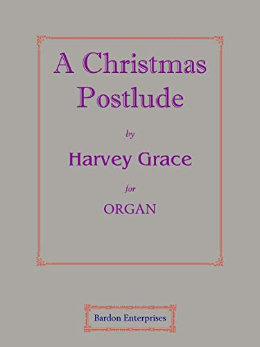 """A Christmas Postlude (on """"Adeste fideles"""", """"A Virgin most pure"""" & """"First Nowell"""") para órgano"""