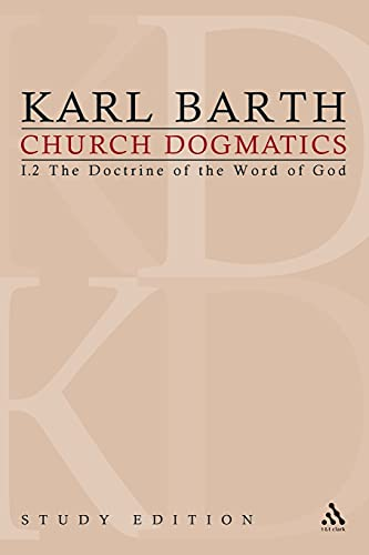 Church Dogmatics, Vol. 1.2, Sections 19-21: The Doctrine of The Word of God, Study Edition 5