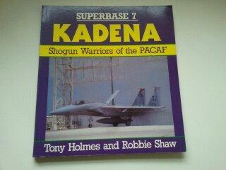 Paperback Kadena : Shogun Warriors of the PACAF Book