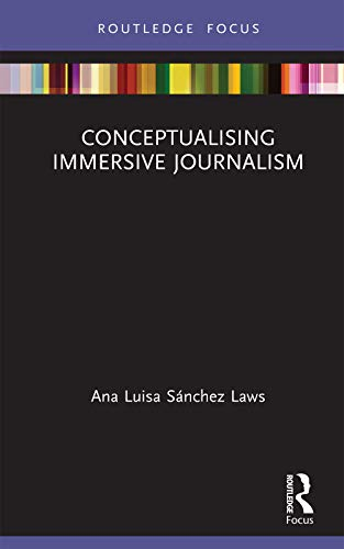 Conceptualising Immersive Journalism (Disruptions) (English Edition)