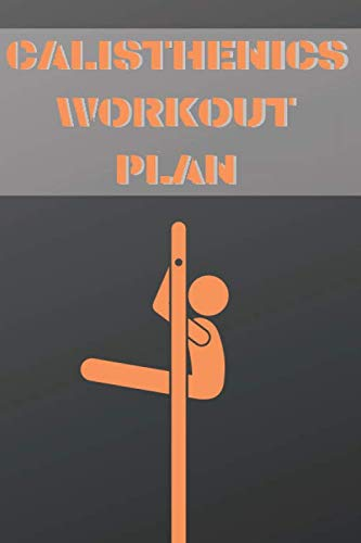 calisthenics workout plan: Log Book Tracking Progress Training And Supplements