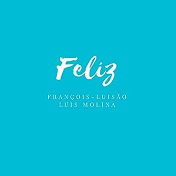 Feliz (feat. Luis Molina)