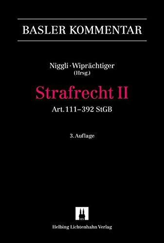 Strafrecht II Art. 111-392 StGB. 'Basler Kommentar'. 3. auflage