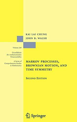 Markov Processes, Brownian Motion, and Time Symmetry (Grundlehren der mathematischen Wissenschaften,