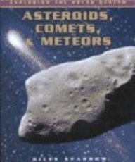 Asteroids, Comets, & Meteors (Exploring the Solar System)