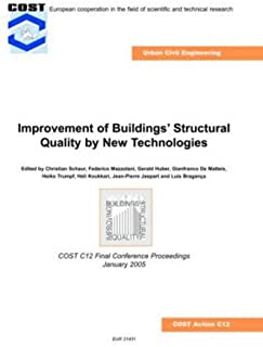 Improvement of Buildings' Structural Quality by New Technologies: Proceedings of the Final Conference of COST Action C12, ...
