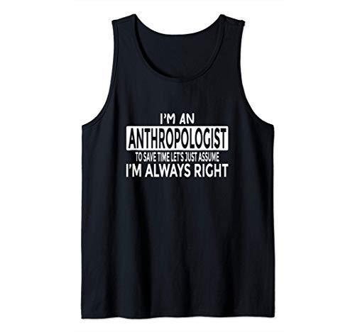 Antropólogo - Asume que siempre tengo la razón Camiseta sin Mangas