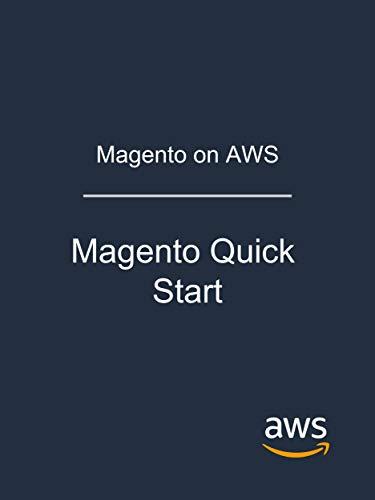 Magento on AWS: Magento Quick Start (English Edition)