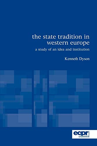 Preisvergleich Produktbild The State Tradition in Western Europe: A Study of an Idea and Institution (Ecpr Classics)