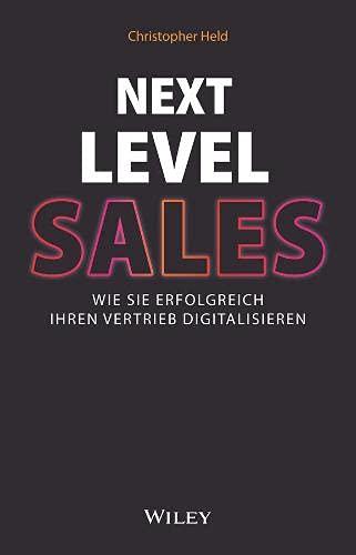 Next Level Sales: Wie Sie erfolgreich Ihren Vertrieb digitalisieren