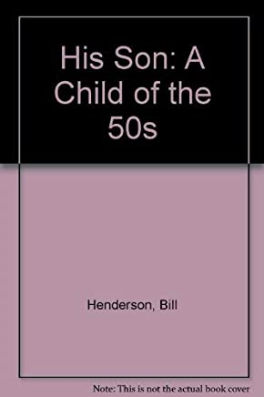 His Son: A Child of the 50s