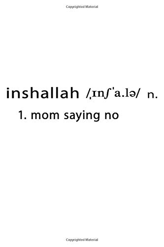 Inshallah - mom saying no: notebook, 100 lind pages, 6x9''
