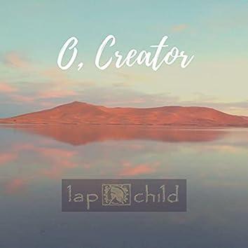 O, Creator