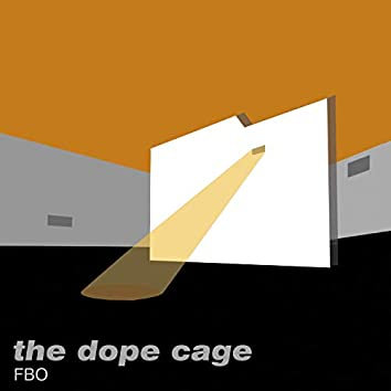 The Dope Cage