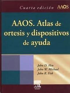 Aaos: Atlas De Ortesis Y Dispositivos De Ayuda (4ª Ed.). PRECIO