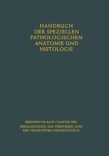Erkrankungen des peripheren Nervensystems. Erkrankungen des vegetativen Nervensystems (Handbuch der speziellen pathologischen Anatomie und Histologie (13 / 5))