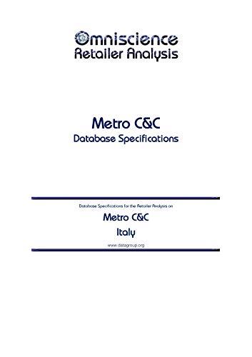 Metro C&C - Italy: Retailer Analysis Database Specifications (Omniscience Retailer Analysis - Italy Book 65492) (English Edition)