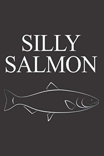 Funny Fishing Fish Salmon Pun Silly Salmon Gift Idea: Daily NoteBooks -...