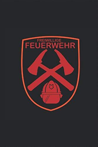 Freiwillige Feuerwehr Logo Notizbuch: rot Feuerwehrhelm Axt Berufsfeuerwehr Beruf Planen Notieren Rechenheft Liniert Journal A5 120 Seiten 6x9 Heft Skizzenbuch Tagebuch Geschenk für Feuerwehrmann