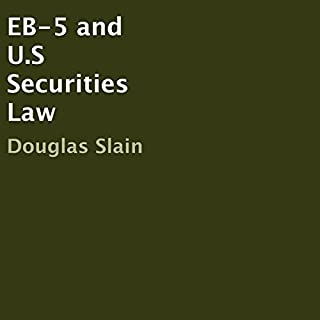 EB-5 and US Securities Law                   By:                                                                                                                                 Douglas Slain                               Narrated by:                                                                                                                                 Sarah Kate                      Length: 1 hr and 21 mins     Not rated yet     Overall 0.0
