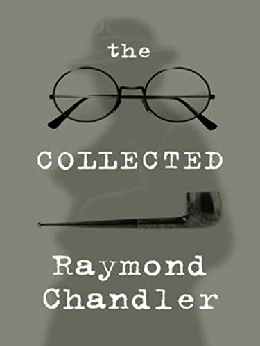 The Collected Raymond Chandler