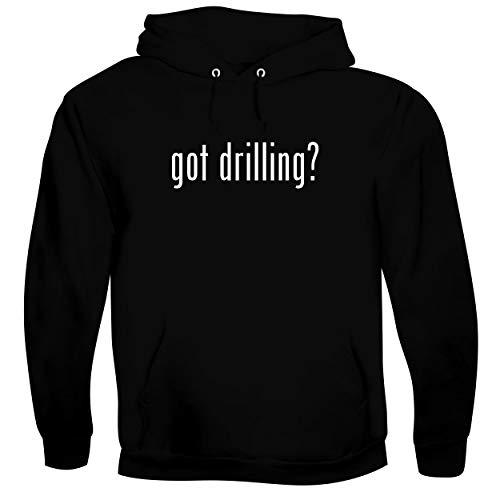 got drilling? - Men's Soft & Comfortable Hoodie Sweatshirt, Black, XX-Large
