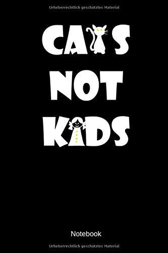 Cats Not Kids Notebook: Liniertes Katzen Freunde Notizbuch oder Tagebuch für alle Tierliebenden Menschen