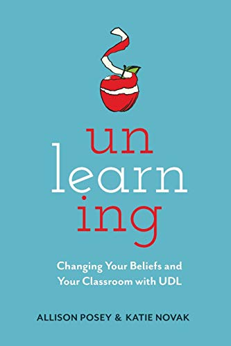 Unlearning: Changing Your Beliefs and Your Classroom with UDL